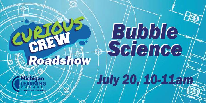 Curious Crew bubble science roadshow