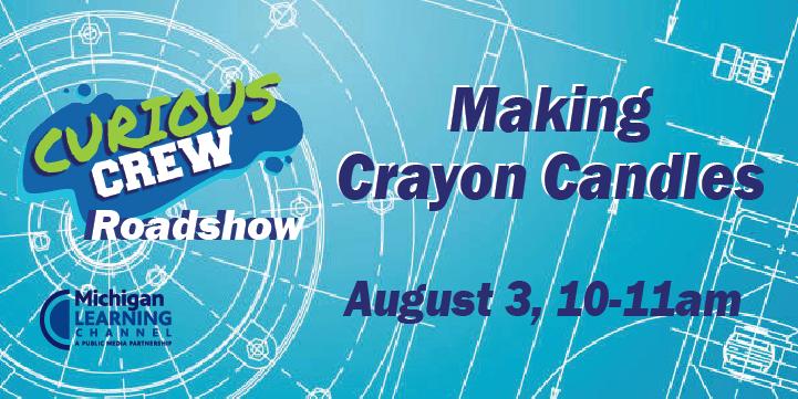 Curious Crew Crayon Candles roadshow