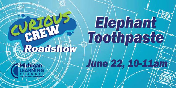 curious crew elephant toothpaste roadshow